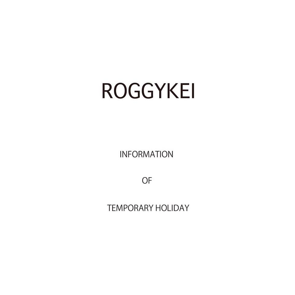 Closed ROGGYKEI concept shop for Temporary Holiday on October